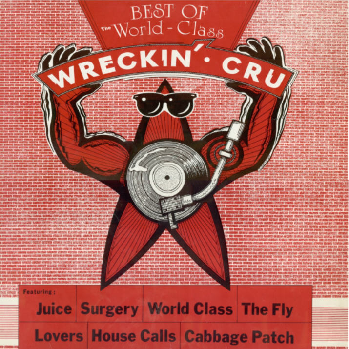 The World Class Wreckin' Cru - Best Of