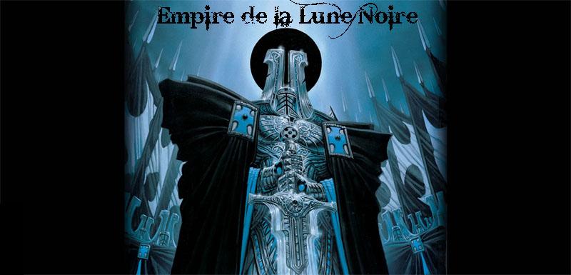 GLOIRE A LA LUNE NOIRE !!!