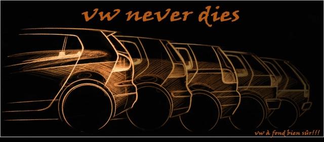 vw never dies