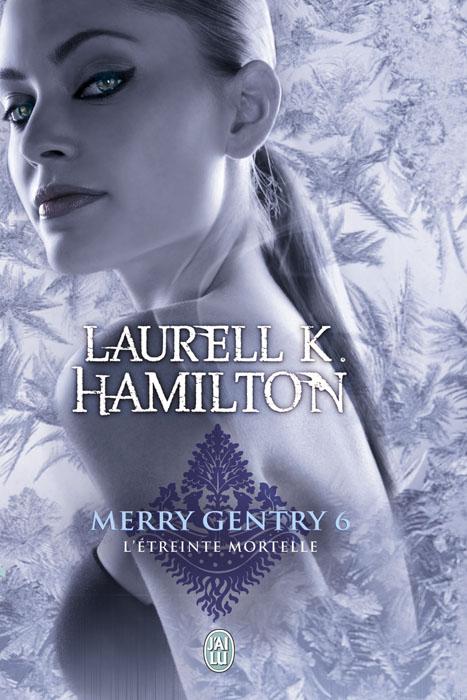 merry gentry 6 j'ai lu darklight a lick of frost l'étreinte mortelle laurell k hamilton frost doyle andais