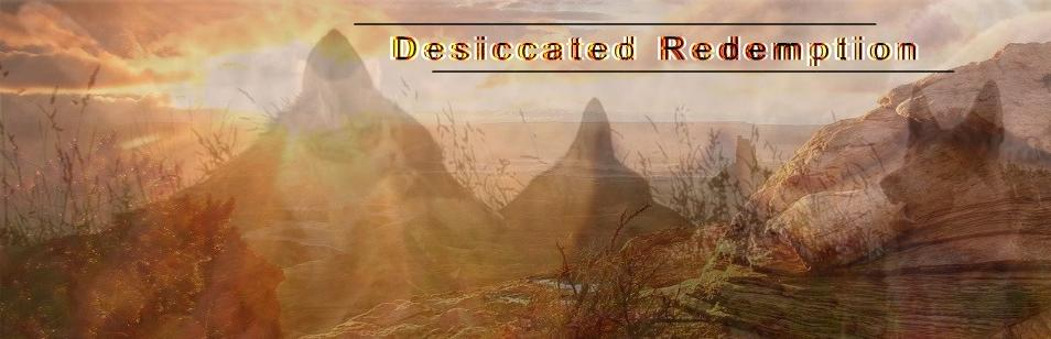 Desiccated Redemption