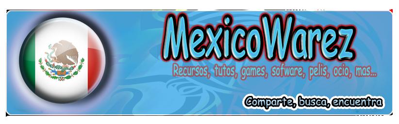 mexicowarez